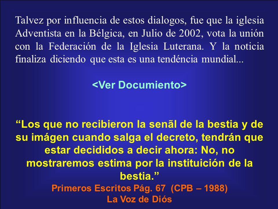 Primeros Escritos Pág. 67 (CPB – 1988)