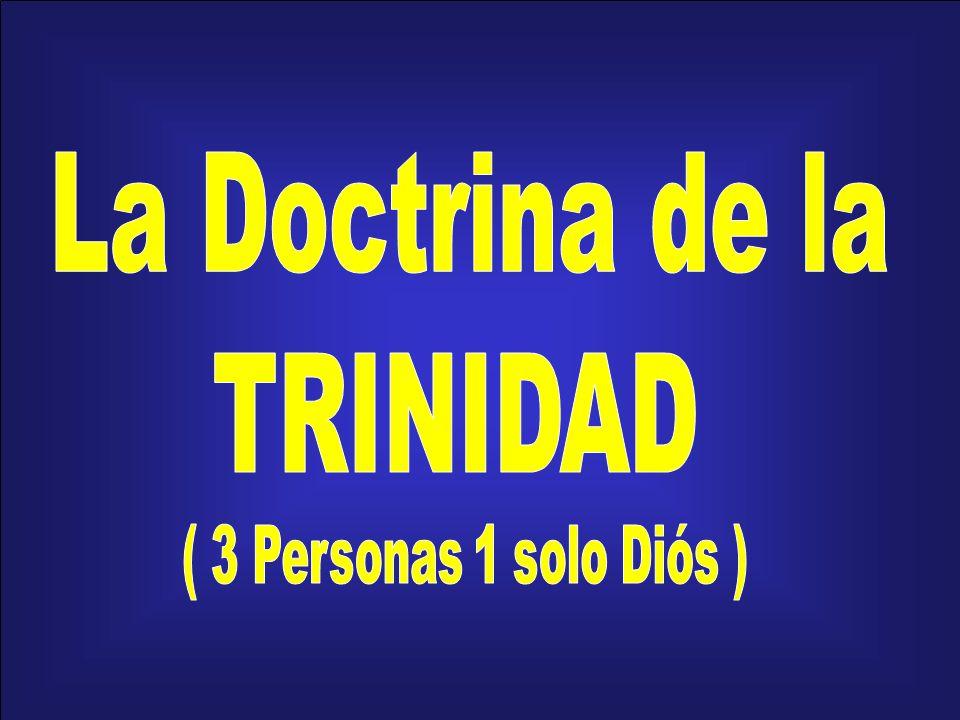 La Doctrina de la TRINIDAD ( 3 Personas 1 solo Diós )