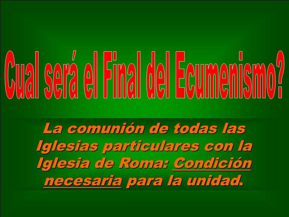 Cual será el Final del Ecumenismo