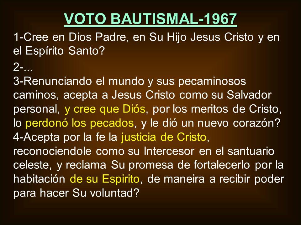 VOTO BAUTISMAL-1967 1-Cree en Dios Padre, en Su Hijo Jesus Cristo y en el Espírito Santo 2-...