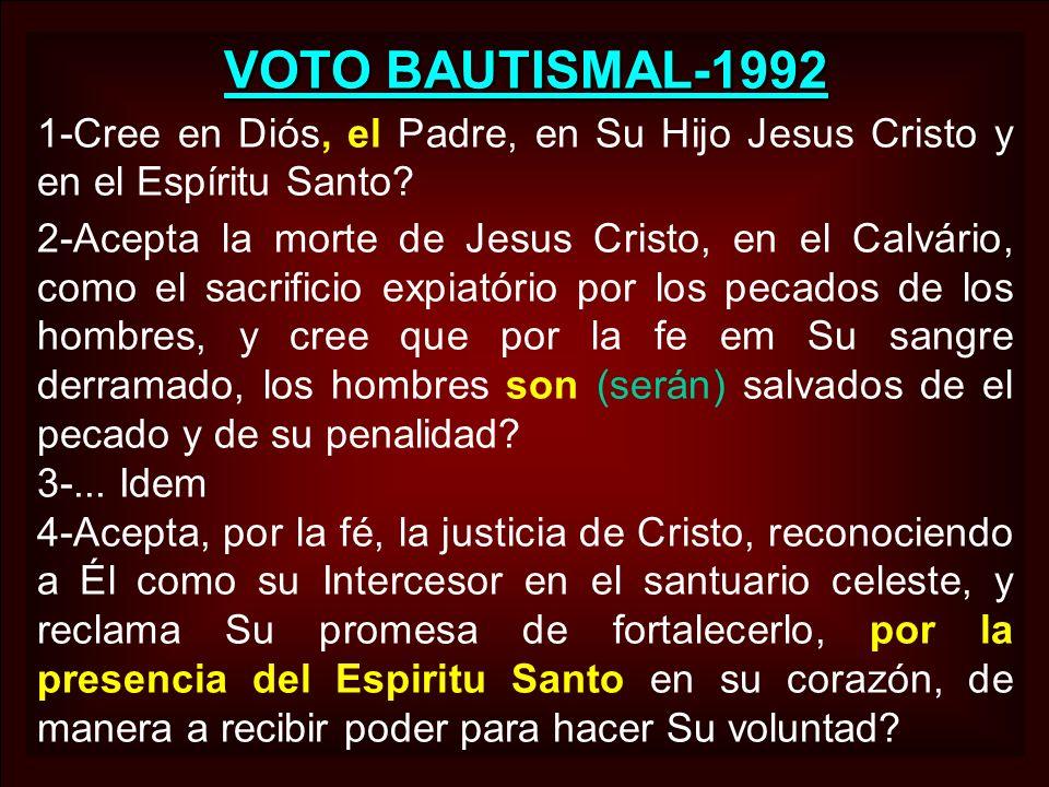VOTO BAUTISMAL-1992 1-Cree en Diós, el Padre, en Su Hijo Jesus Cristo y en el Espíritu Santo
