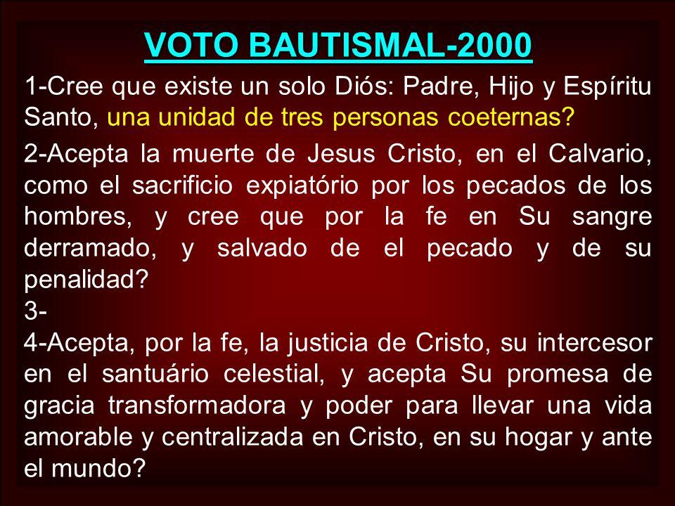VOTO BAUTISMAL-2000 1-Cree que existe un solo Diós: Padre, Hijo y Espíritu Santo, una unidad de tres personas coeternas