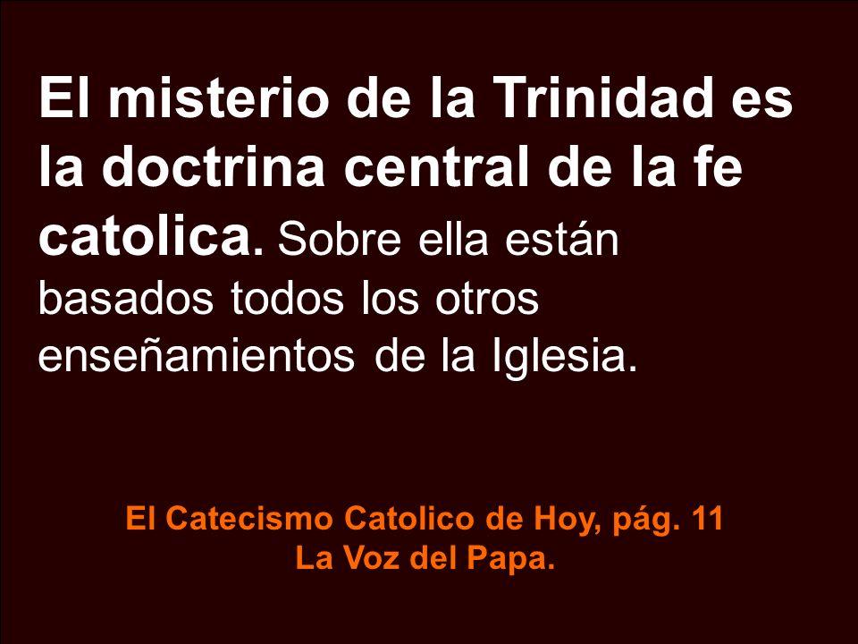 El Catecismo Catolico de Hoy, pág. 11