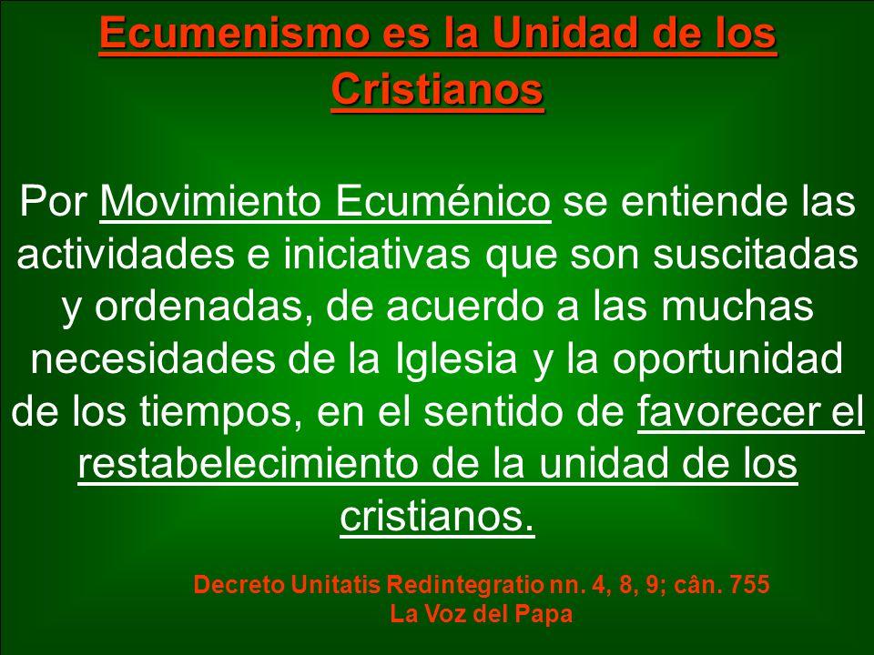 Ecumenismo es la Unidad de los Cristianos