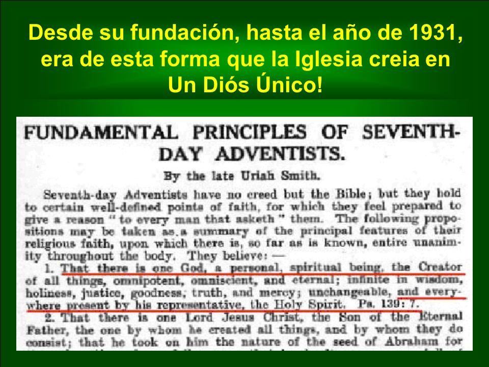 Desde su fundación, hasta el año de 1931, era de esta forma que la Iglesia creia en Un Diós Único!