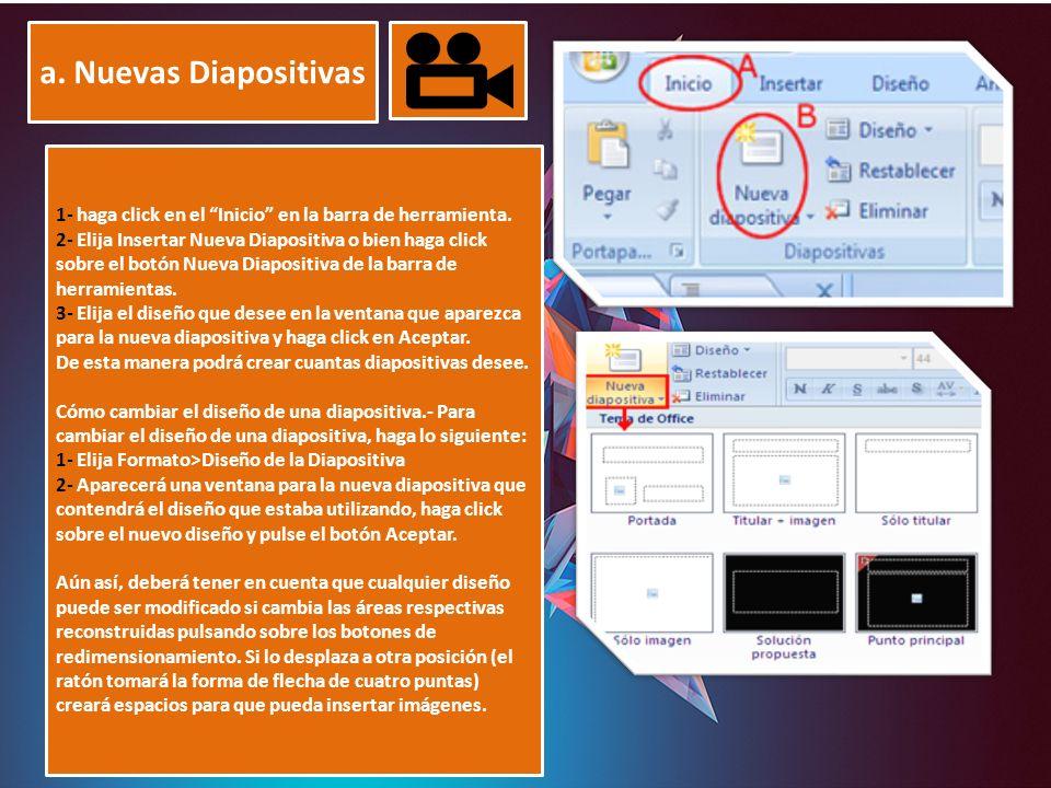 a. Nuevas Diapositivas 1- haga click en el Inicio en la barra de herramienta.
