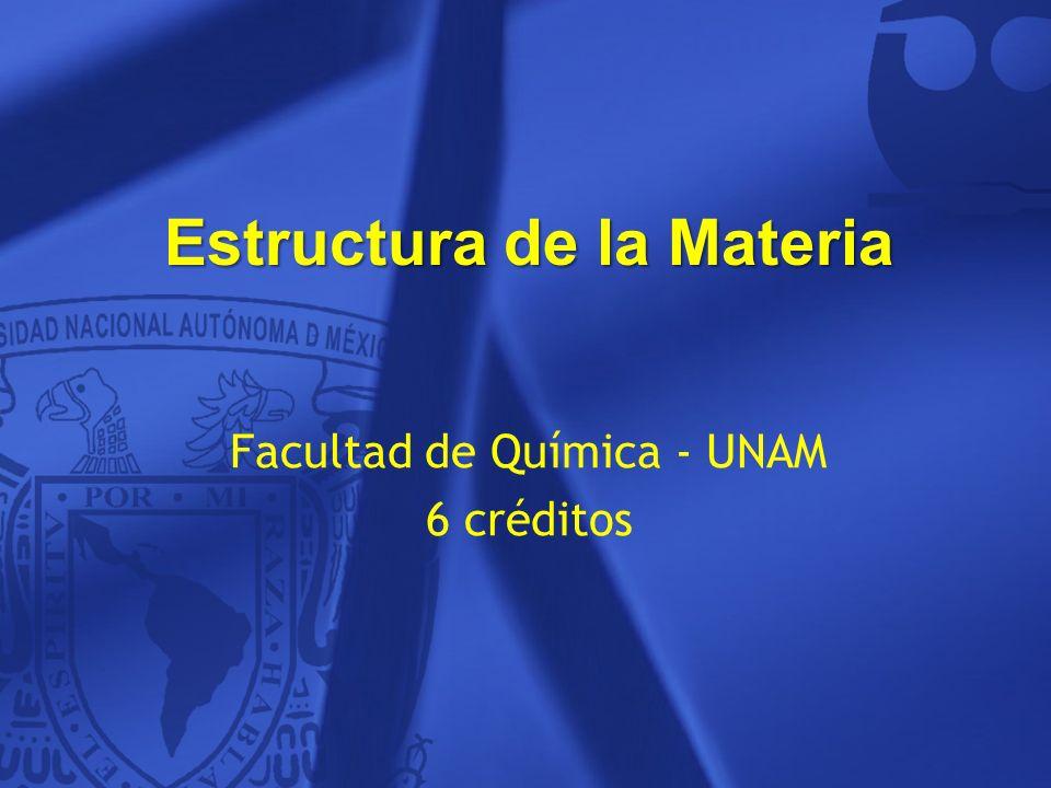 Estructura de la materia ppt video online descargar 1 estructura de la materia facultad de qumica unam urtaz Gallery