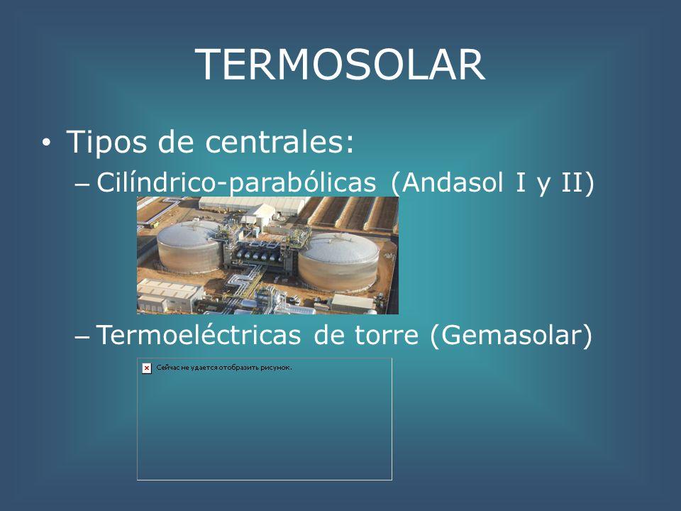 TERMOSOLAR Tipos de centrales: Cilíndrico-parabólicas (Andasol I y II)