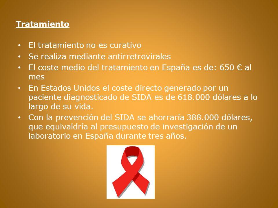 Tratamiento El tratamiento no es curativo. Se realiza mediante antirretrovirales. El coste medio del tratamiento en España es de: 650 € al mes.
