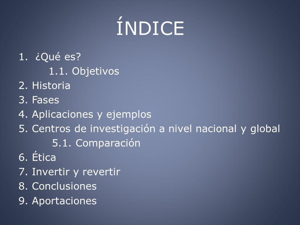 ÍNDICE ¿Qué es 1.1. Objetivos 2. Historia 3. Fases