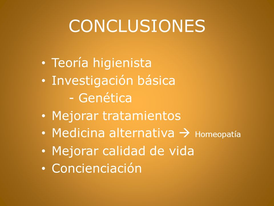 CONCLUSIONES Teoría higienista Investigación básica - Genética