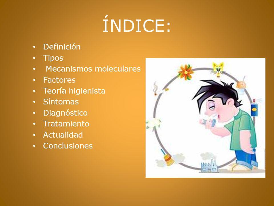 ÍNDICE: Definición Tipos Mecanismos moleculares Factores