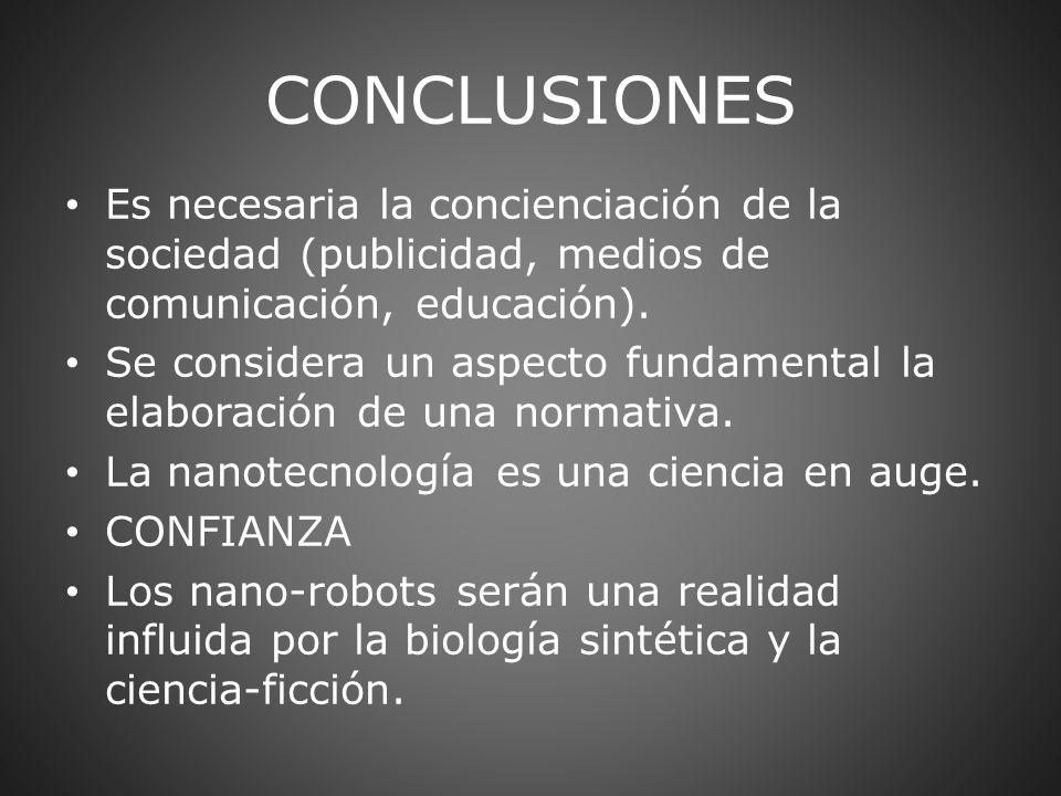 CONCLUSIONES Es necesaria la concienciación de la sociedad (publicidad, medios de comunicación, educación).