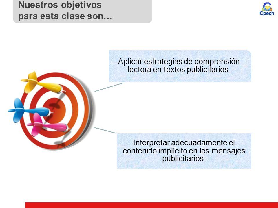 Aplicar estrategias de comprensión lectora en textos publicitarios.