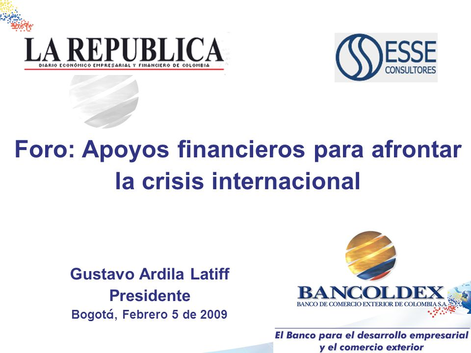 Foro: Apoyos financieros para afrontar la crisis internacional