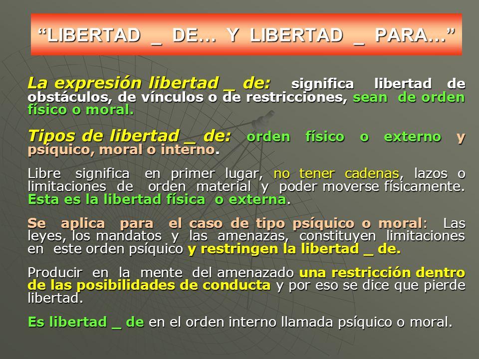 LIBERTAD _ DE… Y LIBERTAD _ PARA…
