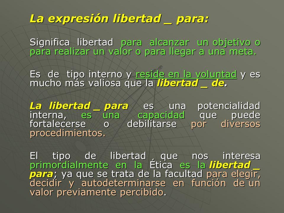 La expresión libertad _ para: