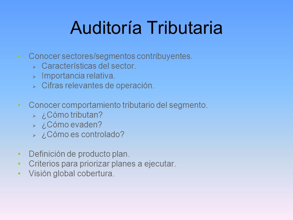 Auditoría Tributaria Conocer sectores/segmentos contribuyentes.