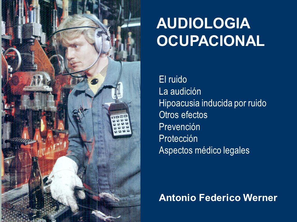 AUDIOLOGIA OCUPACIONAL El ruido La audición