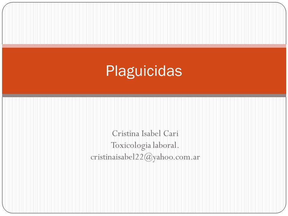 Plaguicidas Cristina Isabel Cari Toxicologia laboral.