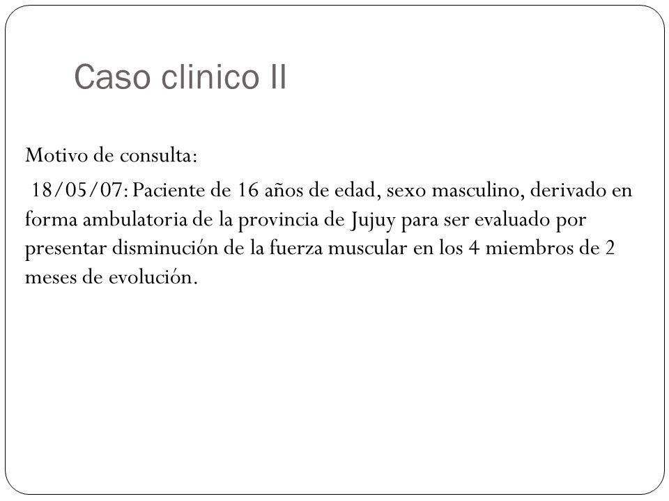 Caso clinico II Motivo de consulta: