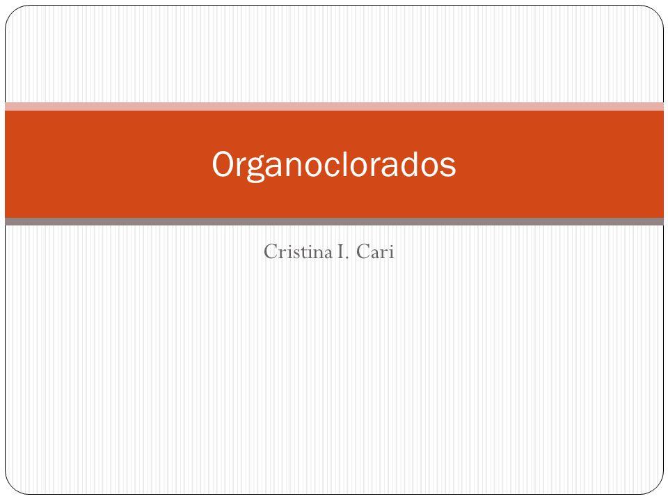 Organoclorados Cristina I. Cari