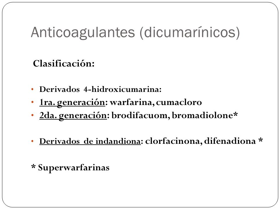 Anticoagulantes (dicumarínicos)