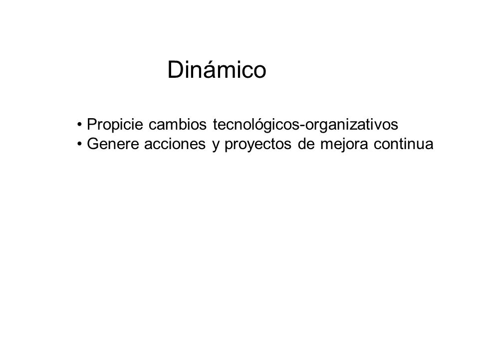 Dinámico Propicie cambios tecnológicos-organizativos