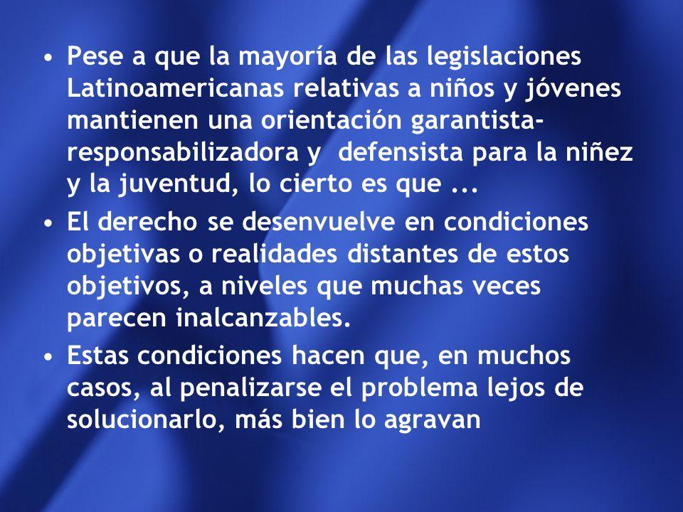 Pese a que la mayoría de las legislaciones Latinoamericanas relativas a niños y jóvenes mantienen una orientación garantista- responsabilizadora y defensista para la niñez y la juventud, lo cierto es que ...