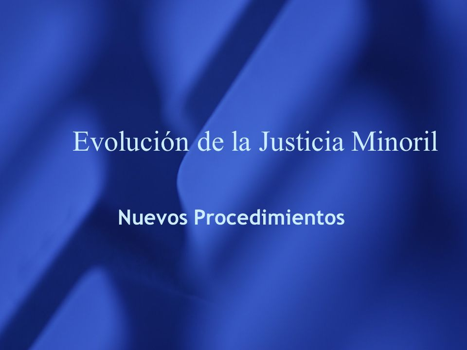 Evolución de la Justicia Minoril