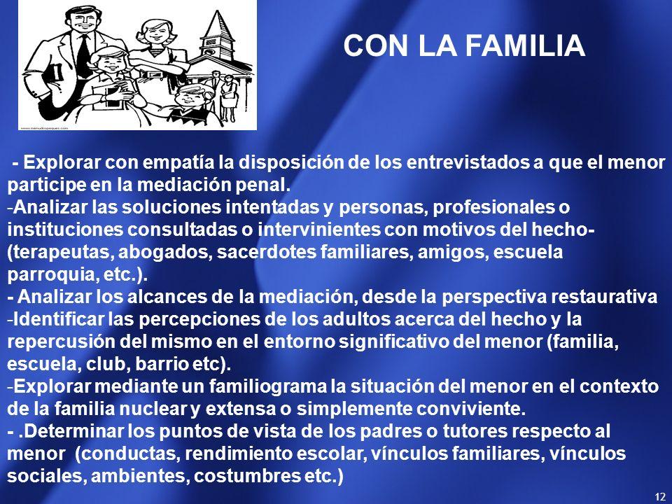 CON LA FAMILIA - Explorar con empatía la disposición de los entrevistados a que el menor participe en la mediación penal.