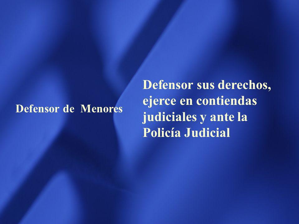 Defensor sus derechos, ejerce en contiendas judiciales y ante la Policía Judicial