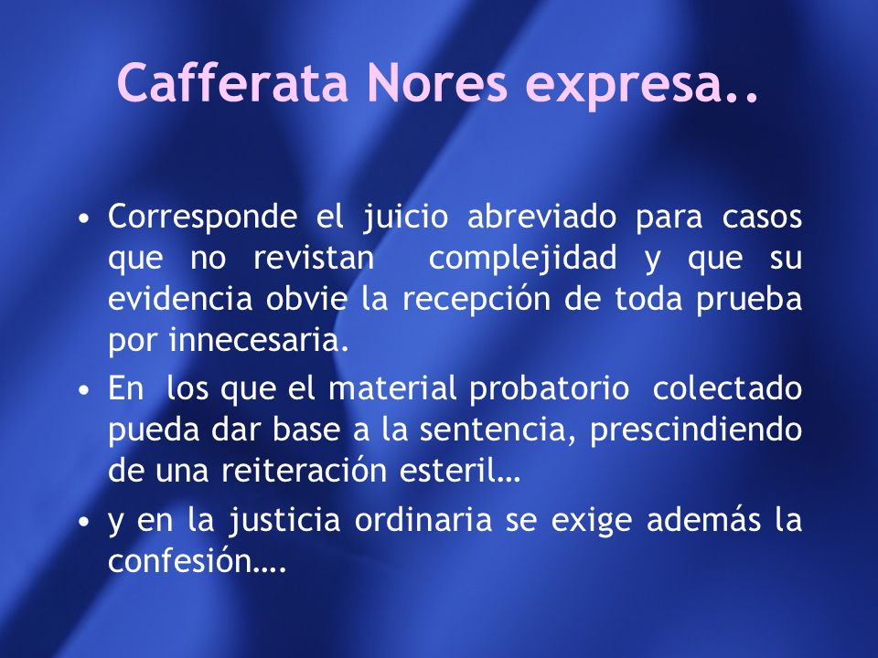 Cafferata Nores expresa..