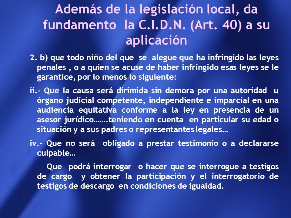 Además de la legislación local, da fundamento la C. I. D. N. (Art