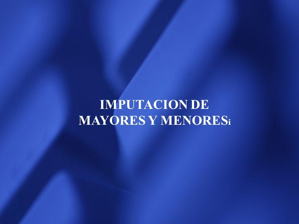 IMPUTACION DE MAYORES Y MENORESi