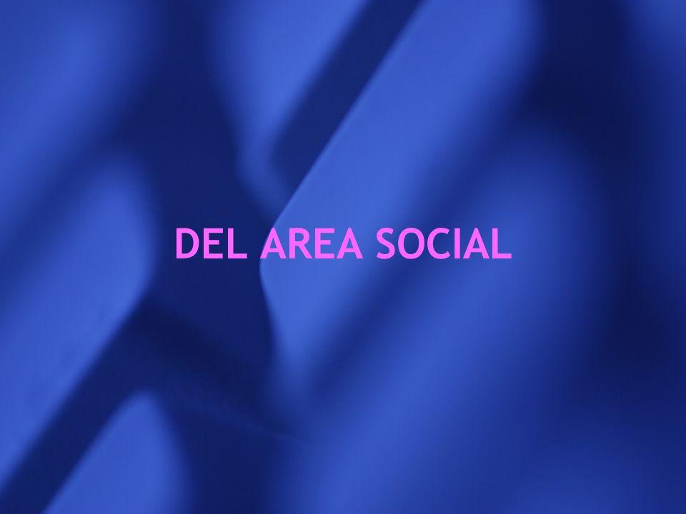 DEL AREA SOCIAL