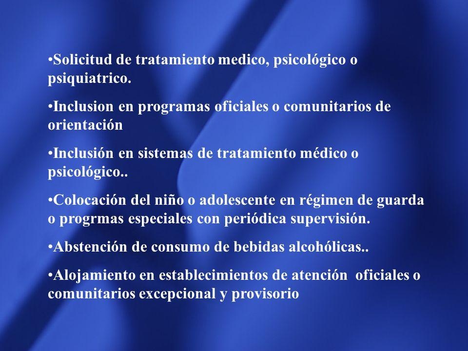 Solicitud de tratamiento medico, psicológico o psiquiatrico.