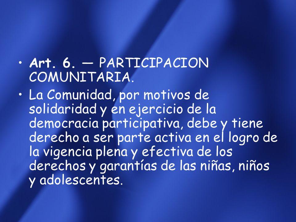Art. 6. — PARTICIPACION COMUNITARIA.