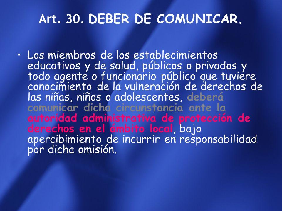 Art. 30. DEBER DE COMUNICAR.