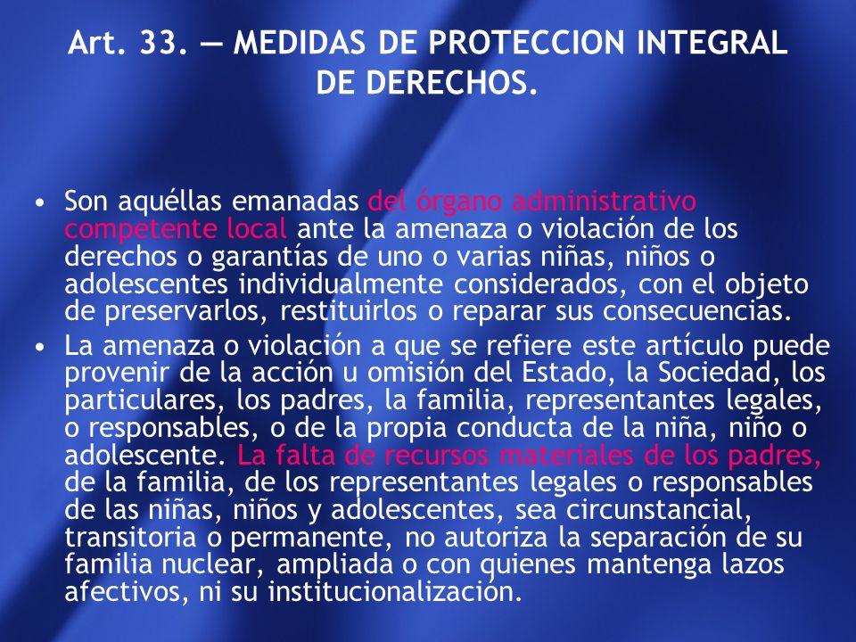 Art. 33. — MEDIDAS DE PROTECCION INTEGRAL DE DERECHOS.
