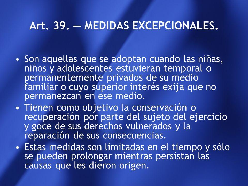Art. 39. — MEDIDAS EXCEPCIONALES.