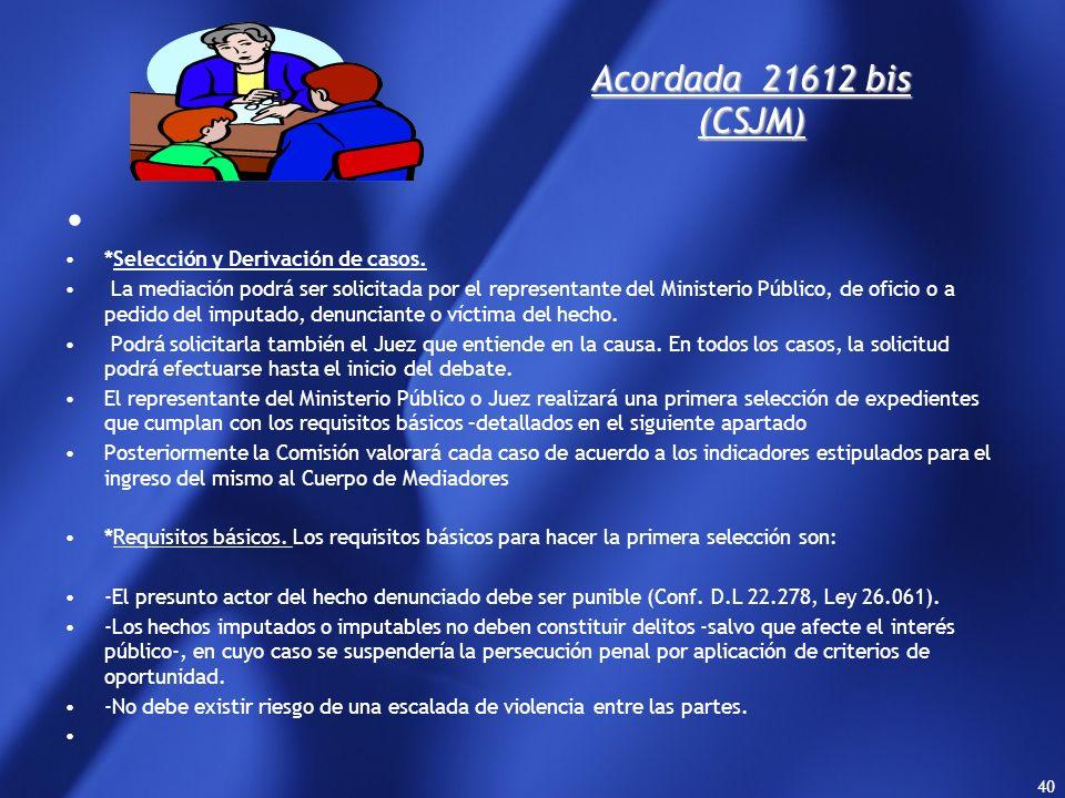 Acordada 21612 bis (CSJM) *Selección y Derivación de casos.