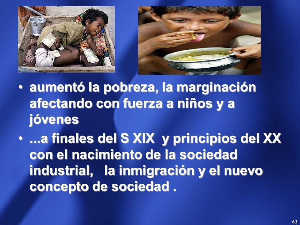 aumentó la pobreza, la marginación afectando con fuerza a niños y a jóvenes