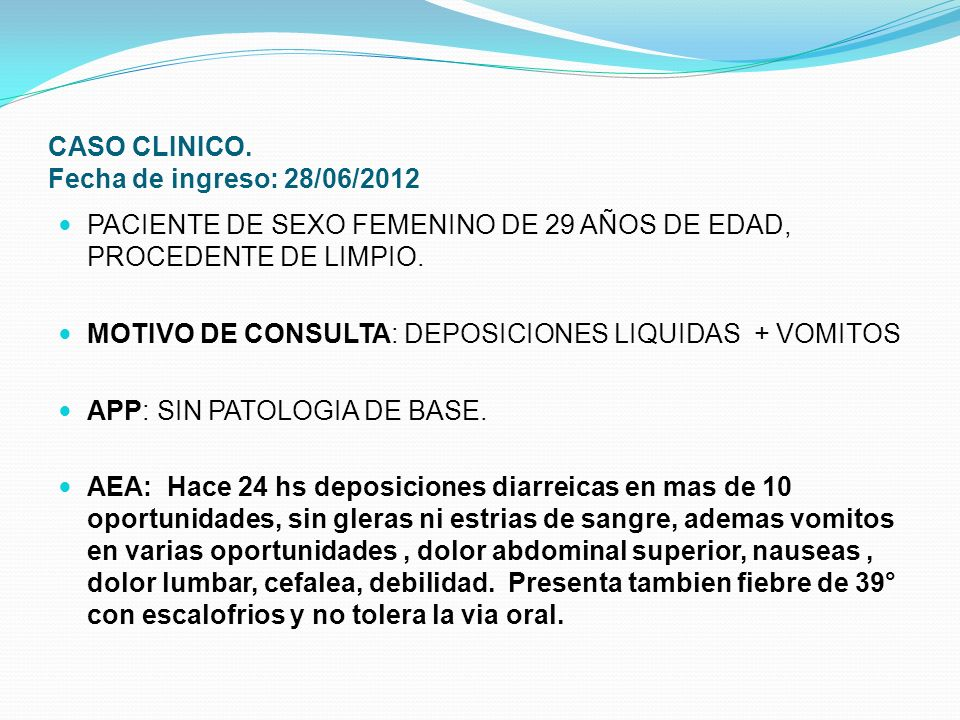 CASO CLINICO. Fecha de ingreso: 28/06/2012