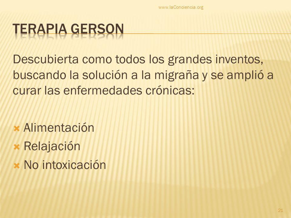 www.laConciencia.orgTerapia Gerson.
