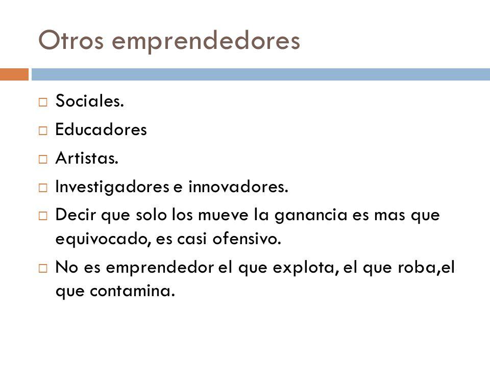 Otros emprendedores Sociales. Educadores Artistas.