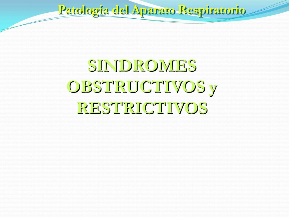 SINDROMES OBSTRUCTIVOS y RESTRICTIVOS