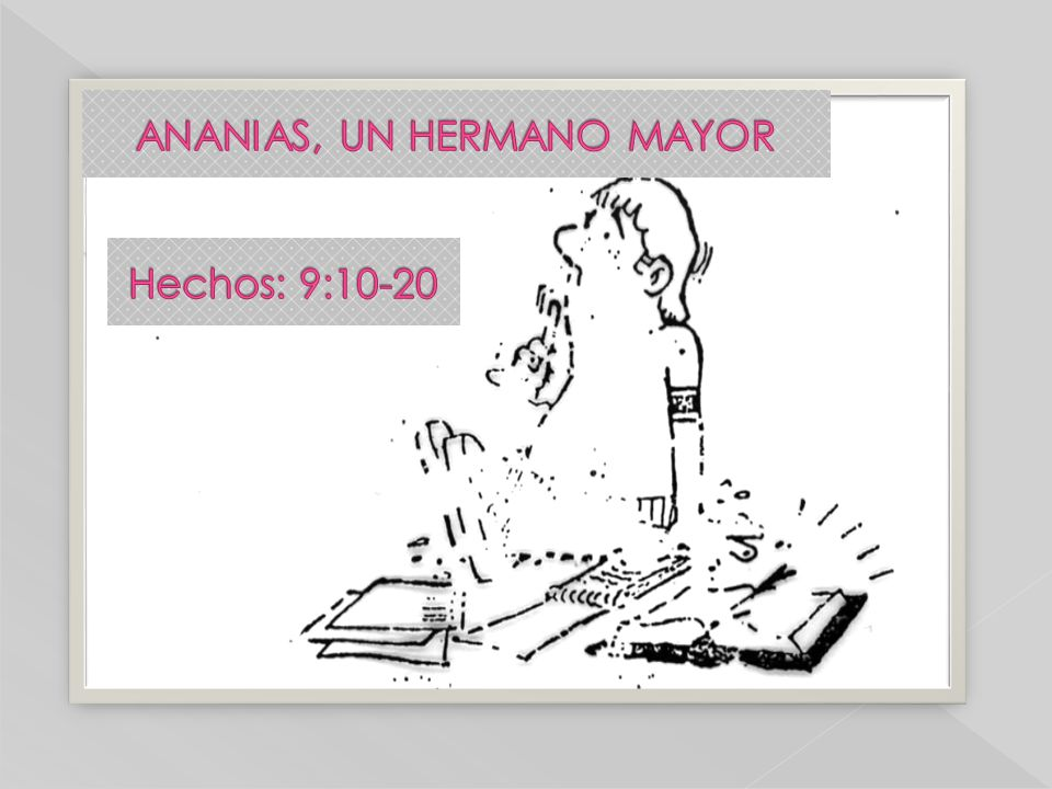 ANANIAS, UN HERMANO MAYOR
