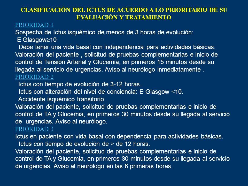 CLASIFICACIÓN DEL ICTUS DE ACUERDO A LO PRIORITARIO DE SU EVALUACIÓN Y TRATAMIENTO