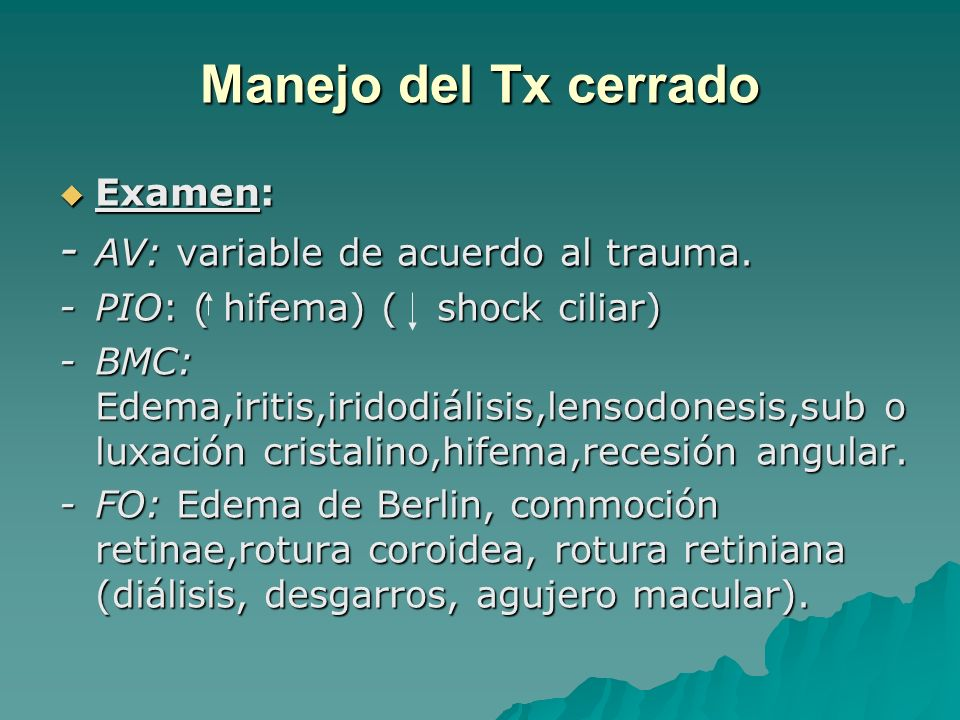 Manejo del Tx cerrado - AV: variable de acuerdo al trauma. Examen: